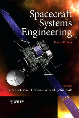 Spacecraft Systems Engineering By Fortescue, Peter P./ Swinerd, Graham G./ Stark, John J.