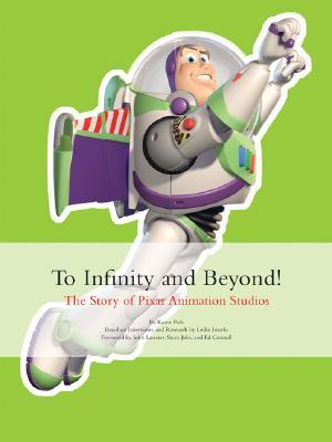 To Infinity and Beyond! By Paik, Karen/ Iwerks, Leslie (CON)/ Lasseter, John (FRW)/ Jobs, Steve (FRW)/ Catmull, Ed (FRW)