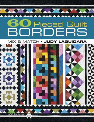60 Pieced Quilt Borders By Laquidara, Judy